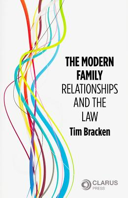The Modern Family: Relationships and the Law - Bracken, Tim