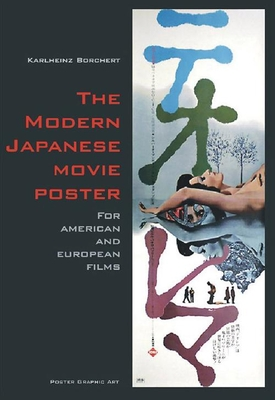 The Modern Japanese Movie Poster: For American and European Films - Borchert, Karlheinz