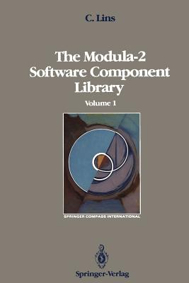 The Modula-2 Software Component Library: Volume 1 - Lins, Charles