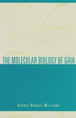 The Molecular Biology of Gaia - Williams, George Ronald