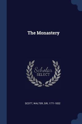 The Monastery - Scott, Walter, Sir, (Pa