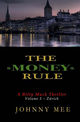 The Money Rule: A Billy Mack Thriller - Mee, Johnny