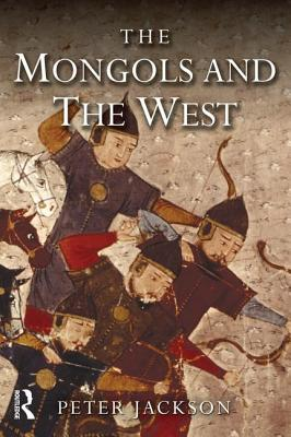 The Mongols and the West: 1221-1410 - Jackson, Peter, Prof.