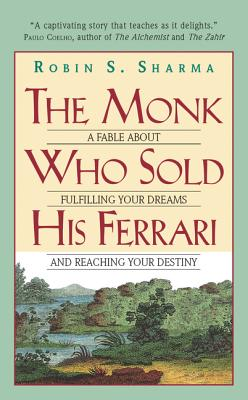 The Monk Who Sold His Ferrari: A Fable about Fulfilling Your Dreams and Reaching Your Destiny - Sharma, Robin