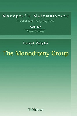 The Monodromy Group - Zoladek, Henryk