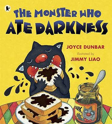 The Monster Who Ate Darkness - Dunbar, Joyce