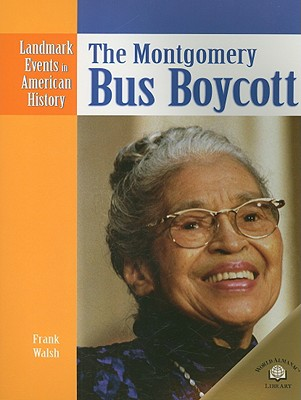 The Montgomery Bus Boycott - Walsh, Frank