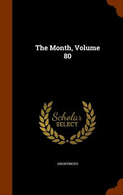 The Month, Volume 80 - Anonymous