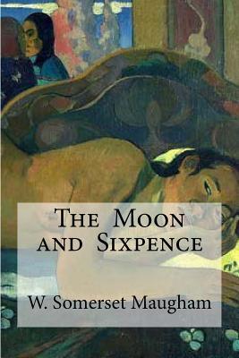 The Moon and Sixpence - Maugham, W Somerset, and Edibooks (Editor)