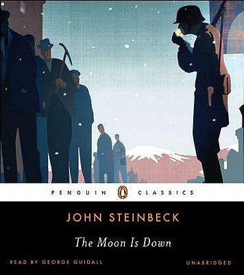 The Moon Is Down - Steinbeck, John, and Guidall, George (Read by)