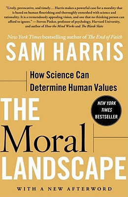 The Moral Landscape: How Science Can Determine Human Values - Harris, Sam