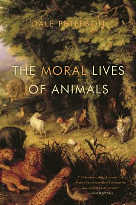 The Moral Lives of Animals - Peterson, Dale