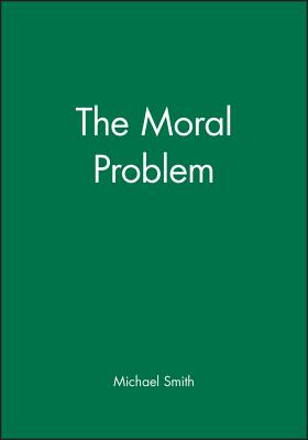 The Moral Problem - Smith, Michael