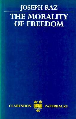 The Morality of Freedom - Raz, Joseph