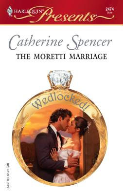 The Moretti Marriage - Spencer, Catherine