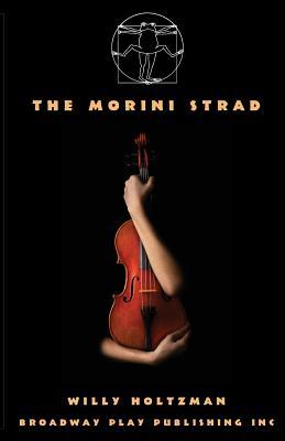 The Morini Strad - Holtzman, Willy