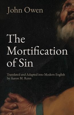 The Mortification of Sin - Owen, John