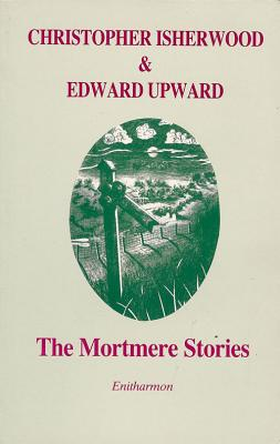 The Mortmere Stories - Isherwood, Christopher, and Upward, Edward, and Bucknell, Katherine (Introduction by)