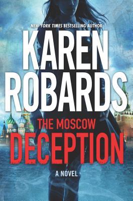 The Moscow Deception: An International Spy Thriller - Robards, Karen