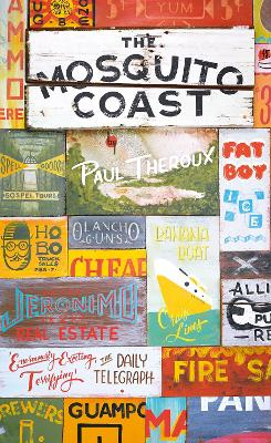 The Mosquito Coast - Theroux, Paul