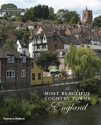 The Most Beautiful Country Towns of England - Palmer, Hugh