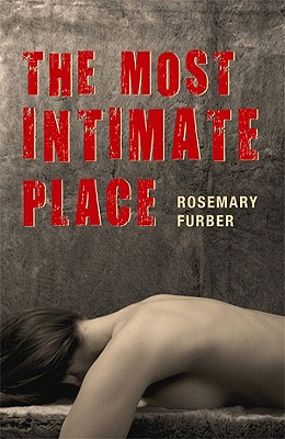 The Most Intimate Place - Furber, Rosemary