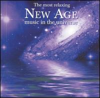 The Most Relaxing New Age Music in the Universe - Various Artists