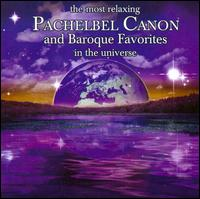 The Most Relaxing Pachelbel Canon and Baroque Favorites in the Universe - Christoph Hartmann (flute); Clivio Walz (flute); Dorothea Galli (cello); Ernst Groschel (piano);...