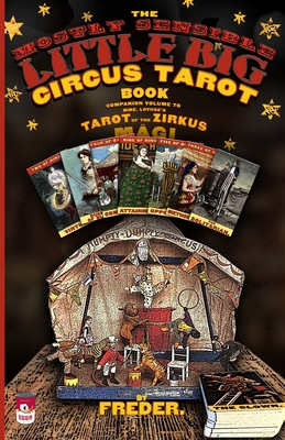 The Mostly Sensible Little Big Circus Tarot Book - Freder