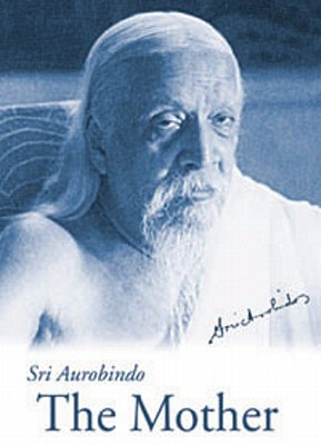 The Mother - Us Edition - Ghose, Aurobindo, and Aurobindo, Sri, and Aurobindo, Sri