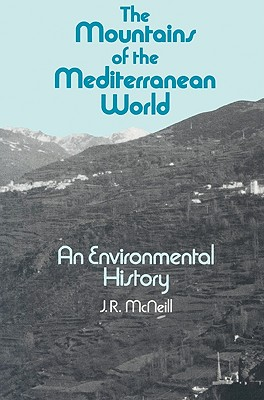 The Mountains of the Mediterranean World - McNeill, J R