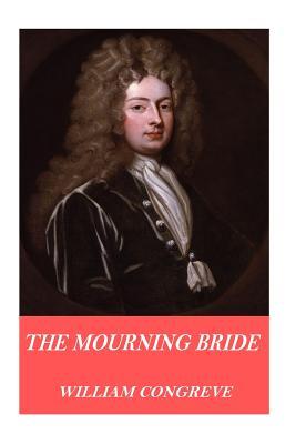 The Mourning Bride - Congreve, William