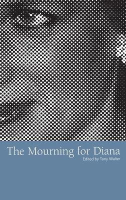 The Mourning for Diana - Walter, Tony (Editor)