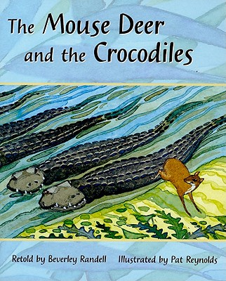 The Mouse Deer and the Crocodiles, Grade 2: Turquoise Level 18 - Randell, Beverley