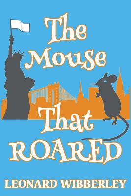 The Mouse That Roared - Wibberley, Leonard