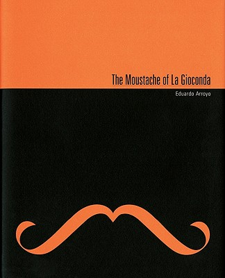 The Moustache of La Gioconda - Arroyo, Eduardo