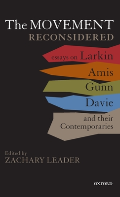 The Movement Reconsidered: Essays on Larkin, Amis, Gunn, Davie and Their Contemporaries - Leader, Zachary (Editor)