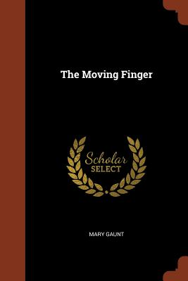 The Moving Finger - Gaunt, Mary