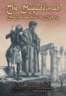The Muqaddimah: An Introduction to History - Ibn Khaldûn, Ibn, and Dawood, N J (Editor), and Rosenthal, Franz (Translated by)