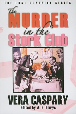 The Murder in the Stork Club: And Other Mysteries - Caspary, Vera, and Emrys, A B (Editor)