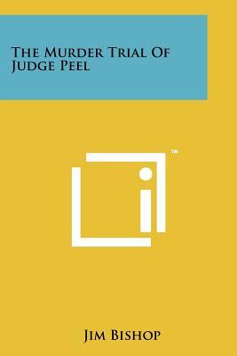 The Murder Trial of Judge Peel - Bishop, Jim