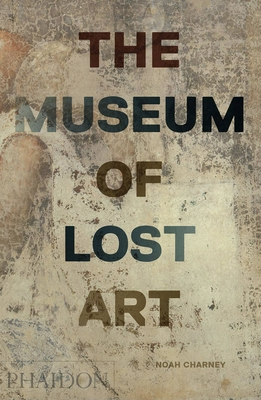 The Museum of Lost Art - Charney, Noah