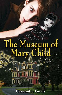 The Museum of Mary Child - Golds, Cassandra