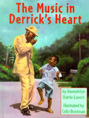 The Music in Derrick's Heart - Battle-Lavert, Gwendolyn, and Bootman, Colin (Illustrator)