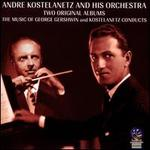 The Music of George Gershwin/Kostelanetz Conducts