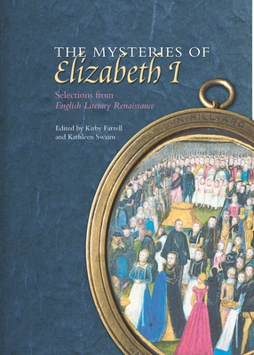 The Mysteries of Elizabeth I: Selections from English Literary Renaissance - Farrell, Kirby, Professor (Editor), and Swaim, Kathleen (Editor)