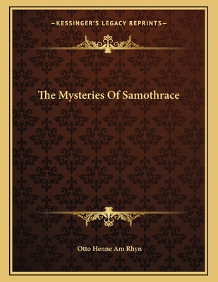 The Mysteries of Samothrace - Rhyn, Otto Henne Am