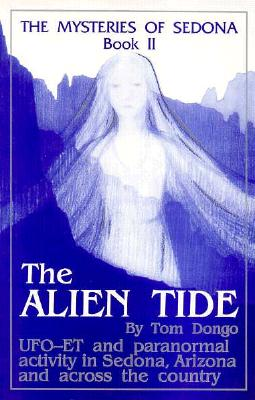The Mysteries of Sedona, Book II: The Alien Tide - Dongo, Thomas A, and Dongo, Tom