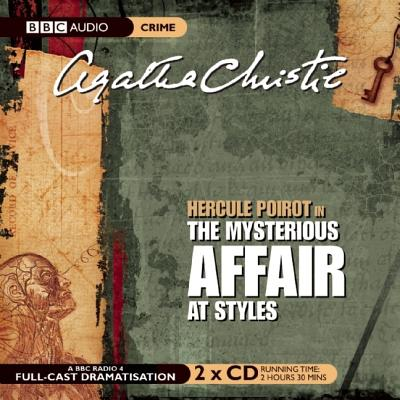 The Mysterious Affair at Styles - Christie, Agatha, and Moffatt, John (Narrator)