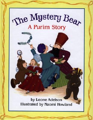The Mystery Bear: A Purim Story - Adelson, Leone